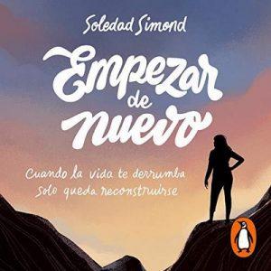 Empezar de nuevo – Soledad Simond [Narrado por  Soledad Simond] [Audiolibro] [Español]