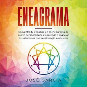Eneagrama – José García [Narrado por Iraima Arrechedera] [Audiolibro] [Español]