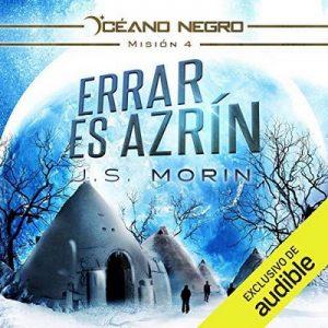 Errar Es Azrín,  Misión 4 de la serie Oceáno Oscuro – J.S. Morin [Narrado por Roger Vidal] [Audiolibro] [Español]