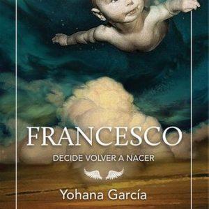 Francesco decide volver a nacer – Yohana García [Narrado por Randolfo Barrionuevo] [Audiolibro] [Español]