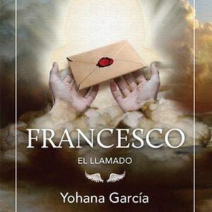Francesco. El llamado – Yohana García [Narrado por Randolfo Barrionuevo] [Audiolibro] [Español]