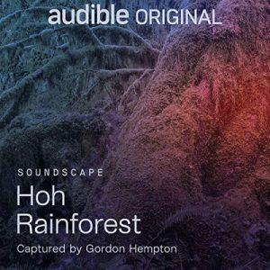 Hoh Rainforest – Gordon Hempton [Narrado por Audible] [Audiolibro] [English]