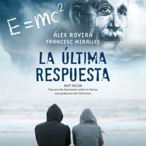 La última respuesta – Álex Rovira, Francesc Miralles [Narrado por Juan Magraner] [Audiolibro] [Español]