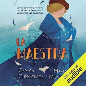 La Maestra – Mariló Montero, Carmen Gurruchaga [Narrado por Pili Paneque] [Audiolibro] [Español]