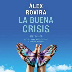 La buena crisis – Álex Rovira [Narrado por Jordi Salas] [Audiolibro] [Español]