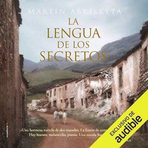 La lengua de los secretos – Martín Abrisketa, Eva González de Rosales [Narrado por Abraham Vega] [Audiolibro] [Español]