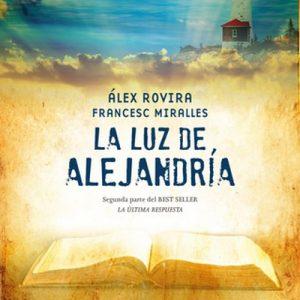 La luz de Alejandria – Álex Rovira, Francesc Miralles [Narrado por Juan Magraner] [Audiolibro] [Español]