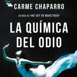 La química del odio – Carme Chaparro [Narrado por Marta Martín Jorcano] [Audiolibro] [Español]
