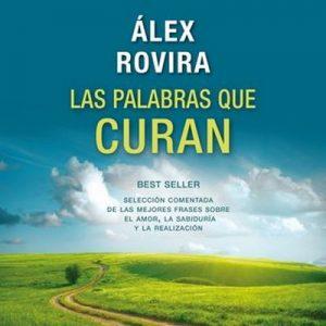 Las palabras que curan – Álex Rovira [Narrado por Jordi Salas] [Audiolibro] [Español]