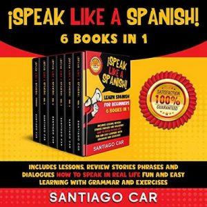 Learn Spanish for Beginners ¡Speak Like a Spanish! – Santiago Car [Narrado por Enrique Aparicio] [Audiolibro] [Español]