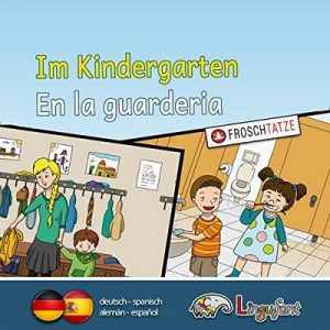 Lingufant – Im Kindergarten/ En la guarderia: deutsch/ spanisch – Sabrina Heuer-Diakow [Narrado por Tobias Diakow, José Narciandi] [Audiolibro] [Español]