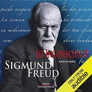 Lo Inconsciente – Sigmund Freud [Narrado por Joaquin Madrigal] [Audiolibro] [Español]