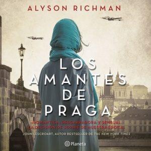 Los amantes de Praga – Alyson Richman [Narrado por Alma Olguín] [Audiolibro] [Español]