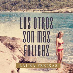 Los otros son más felices – Laura Freixas [Narrado por Lola Sans] [Audiolibro] [Español]