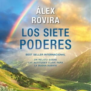 Los siete poderes – Álex Rovira [Narrado por Abel Folck] [Audiolibro] [Español]