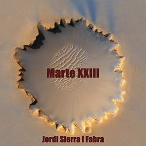 Marte XXIII – Jordi Sierra i Fabra [Narrado por Jorge García] [Audiolibro] [Español]
