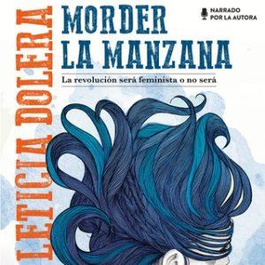 Morder la manzana – Leticia Dolera [Narrado por Leticia Dolera] [Audiolibro] [Español]