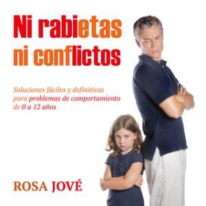 Ni rabietas ni conflictos – Rosa Jové [Narrado por Emma Cifuentes] [Audiolibro] [Español]