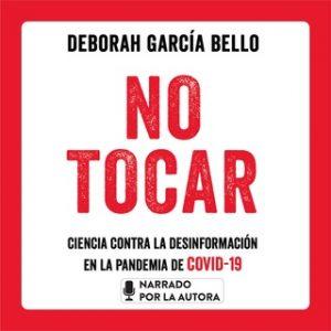 No tocar – Deborah García Bello [Narrado por Deborah García Bello] [Audiolibro] [Español]
