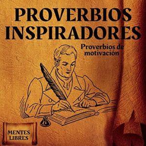 Proverbios Inspiradores – Mentes Libres [Narrado de Alfonso Sales] [Audiolibre] [Español]