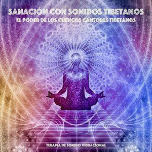 Sanación Con Sonidos Tibetanos – El Poder de los Cuencos Cantores Tibetanos – Yeshi Dawa [Narrado por José Narciandi] [Audiolibro] [Español]