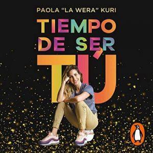 Tiempo de ser tú – Paola Kuri [Narrado por Paola Kuri] [Audiolibro] [Español]
