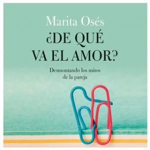 ¿De qué va el amor? – Marita Osés [Narrado por Elvira García] [Audiolibro] [Español]