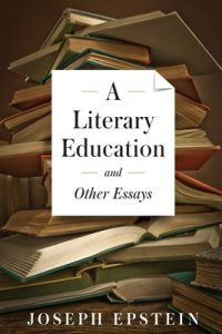 A Literary Education and Other Essays – Joseph Epstein [ePub & Kindle] [English]