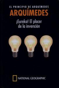 Arquímedes, El principio de Arquímedes. Eureka, el placer de la invención – Eugenio Manuel Fernández Aguilar [PDF]
