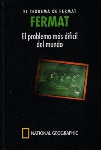 El Problema más Difícil del Mundo, Fermat, El Teorema de Fermat – Luis Fernando Areán Álvarez [PDF]