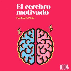 El cerebro motivado – Marina R. Pinto [Narrado por Jordi Salas] [Audiolibro] [Español]