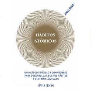 Hábitos atómicos – James Clear [Narrado por Arturo Guerrero] [Audiolibro] [Español]