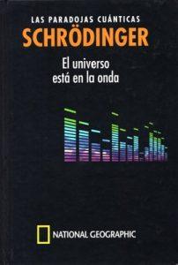 Las paradojas cuánticas. Schrödinger El universo está en la onda – David Blanco Laserna [PDF]