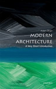Modern Architecture: A Very Short Introduction (Very Short Introductions) – Adam Sharr [ePub & Kindle] [English]