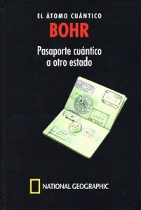 Pasaporte Cuántico al Otro Estado, Bohr, El átomo Cuántico – Jaume Navarro [PDF]