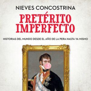 Pretérito imperfecto – Nieves Conconstrina [Narrado por Raquel Romero] [Audiolibro] [Español]