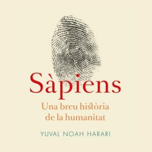 Sàpiens – Yuval Noah Harari [Narrado por Jordi Llovet] [Audiolibro] [Catalán]