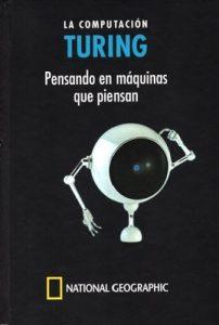 Turing: La computación. Pensando en máquinas que piensan – Rafael Lahoz-Beltra [PDF]