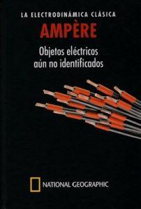 Ampere, la electrodinámica clásica: objetos eléctricos aún no identificados – Eugenio Manuel Fernandez [PDF]