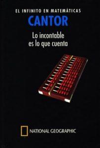 Cantor. El infinito en matemáticas. Lo incontable es lo que cuenta – Gustavo Ernesto Piñeiro [PDF]