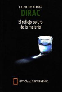Dirac, La antimateria. El reflejo oscuro de la materia – Juan Antonio Caballero Carretero [PDF]