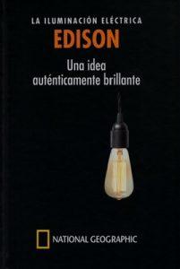 Edison, la iluminación eléctrica: una idea auténticamente brillante – Marcos Jaén Sánchez [PDF]
