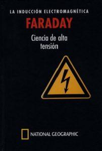 Faraday, la inducción electromagnética ciencia de alta tensión – Sergio Parra Castillo [PDF]