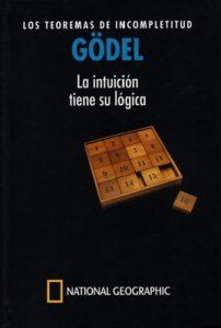 Gödel. Los teoremas de incompletitud. La intuición tiene su lógica – Gustavo Ernesto Piñeiro [PDF]
