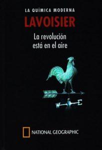 Lavoisier. La química moderna. La revolución está en el aire – Adela Muñoz Páez [PDF]