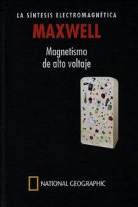 Maxwell. La síntesis electromagnética. Magnetismo de alto voltaje – Miguel Ángel Sabadell [PDF]