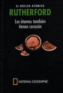 Rutherford. El núcleo atómico. Los átomos también tienen corazón – Roger Corcho Orrit [PDF]