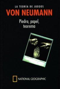 Von Neumann. La teoría de juegos. Piedra, papel, teorema – Enrique Gracián-Rodríguez [PDF]