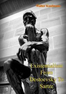 Existentialism from Dostoevsky to Sartre – Walter Kaufmann [ePub & Kindle] [English]