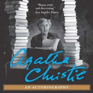 Agatha Christie: An Autobiography – Agatha Christie [Narrado por Agatha Christie] [Audiolibro] [English]